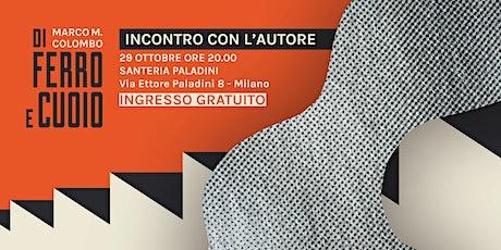 Di Ferro e Cuoio - Incontro con l'autore Marco M. Colombo [NUOVA DATA] biglietti