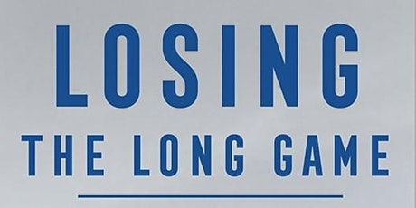 Losing the Long Game: The False Promise of Regime Change in the Middle East tickets