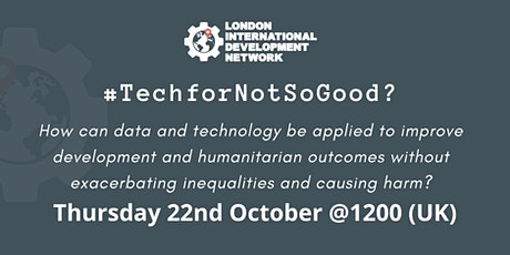 #TechforNotSoGood: Is data and tech in aid causing more harm than good? tickets