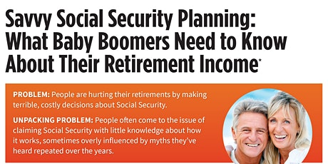 Savvy Social Security Planning: What Baby Boomers Need to Know tickets