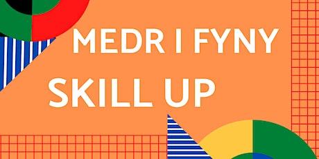 SKILL UP Programme/ Rhaglen Medr I Fyny tickets