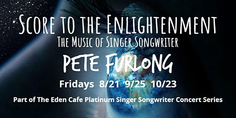 Score To The Enlightenment with Singer Songwriter Pete Furlong tickets