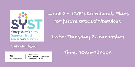 Products & Services Week 2: USP's continued and future plans. tickets