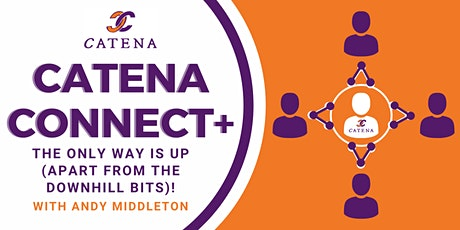 Catena Connect+ Presents: The only way is up (apart from the downhill bits) tickets