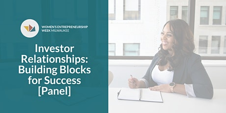 Investor Relationships: Building Blocks for Success [Panel] tickets