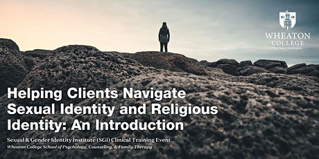 HELPING CLIENTS NAVIGATE SEXUAL IDENTITY & RELIGIOUS IDENTITY: AN INTRO tickets