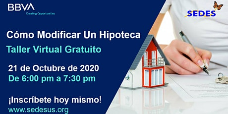 Cómo Modificar Una Hipoteca En Los EUA  - Taller Virtual 10/21/2020 6:00PM entradas