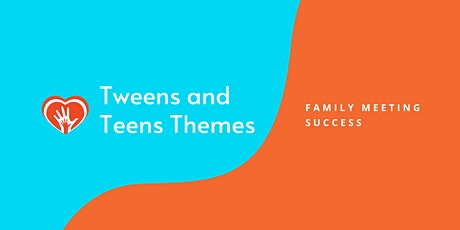 Teen Themes:  Family Meeting Success tickets
