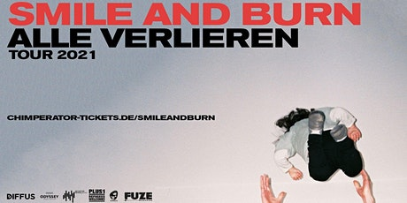 Smile & Burn|Saarbrücken Tickets