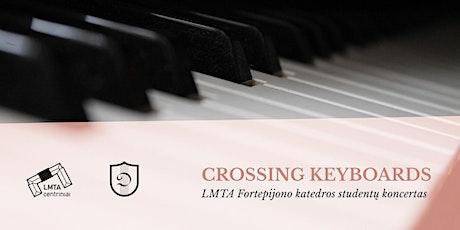 """Crossing Keyboards"" | LMTA Fortepijono katedros studentų koncertas tickets"