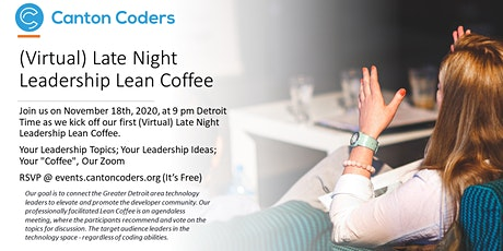 (Virtual) Late Night Leadership Lean Coffee tickets