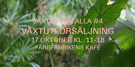 Växter För Alla #4 - Lördag 17/10 tickets