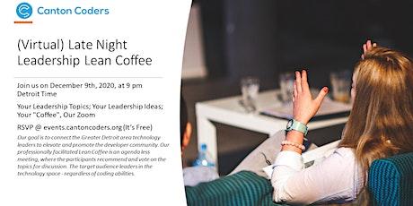 (Virtual) Late Night Leadership Lean Coffee tickets