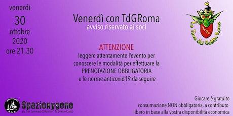 Venerdì 30/10 con TdGRoma biglietti