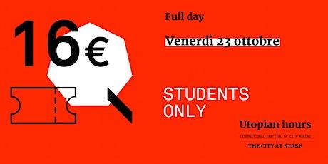 Utopian Hours Full Day – Venerdì (STUDENTS ONLY) biglietti