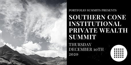 Southern Cone Institutional Private Wealth Summit tickets