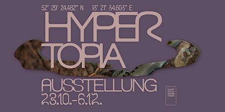 Hypertopia Ausstellung Tickets