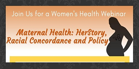 """Maternal Health: HerStory, Racial Concordance and Policy."""