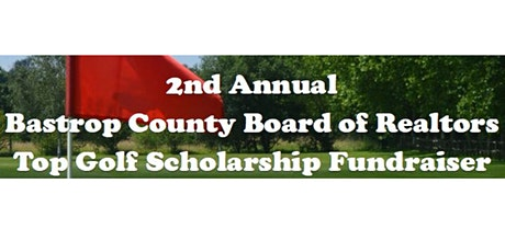 Copy of 2nd Annual BCBOR Top Golf Scholarship Fundraiser tickets