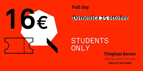 Utopian Hours Full Day – Domenica (STUDENTS ONLY) biglietti