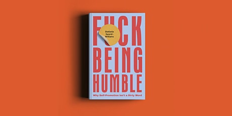 'F*ck Being Humble' Webinar with Stefanie Sword-Williams tickets