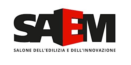 Saem - Salone dell'Edilizia e dell'Innovazione biglietti