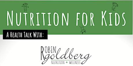 Kids Nutrition with Robin Goldberg tickets