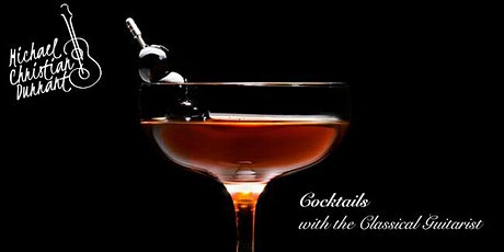 Cocktails with the Classical Guitarist: Episode 3 tickets