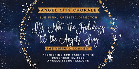 It's Not the Holidays 'til the Angels Sing tickets