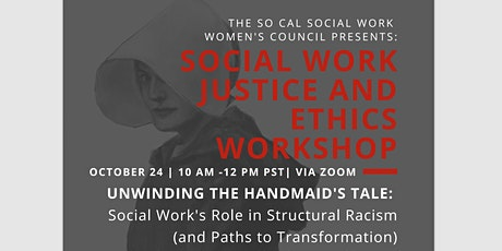 Unwinding the Handmaid's Tale:  Social Work's Role in Structural Racism tickets