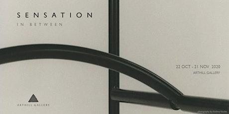 ''SENSATION in between'' Art Exhibition tickets