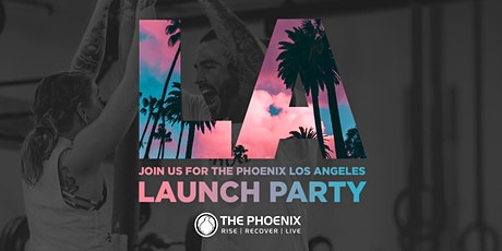 The Phoenix LA Launch Party tickets