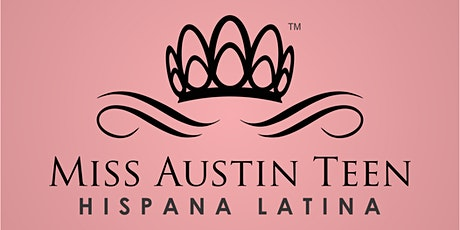 Miss Austin Teen Hispana Latina tickets