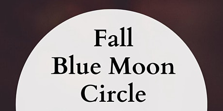Fall Blue Moon Circle tickets