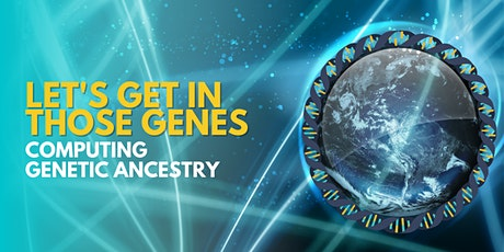 Let's Get In Those Genes: Computing Genetic Ancestry tickets