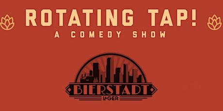 Rotating Tap Comedy @ Bierstadt Lagerhaus tickets