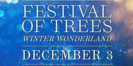 Festival of Trees Winter Wonderland Fundraising Party tickets