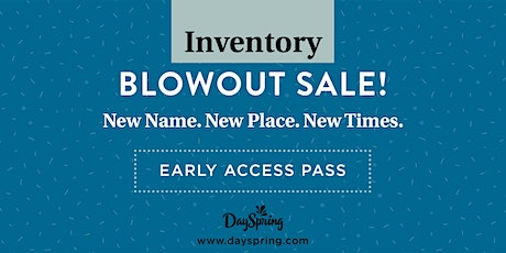 INVENTORY BLOWOUT SALE-EARLY ACCESS tickets
