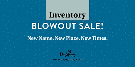 DAYSPRING INVENTORY BLOWOUT SALE tickets