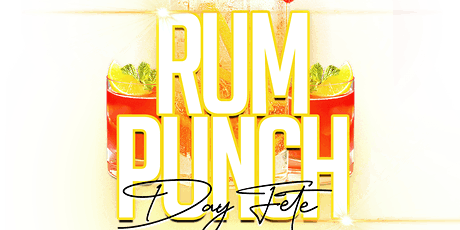 RUM PUNCH DAY FETE: LADIES DRINK FREE UNTIL 4PM tickets