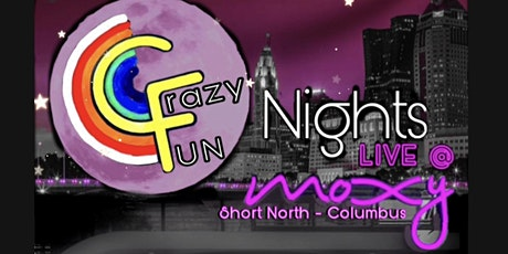Crazy FUN @ MOXY: FRIENDS Giving! tickets