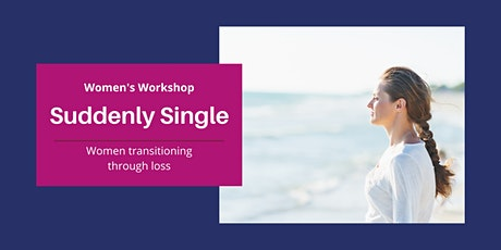 Suddenly Single: Workshop for Women tickets