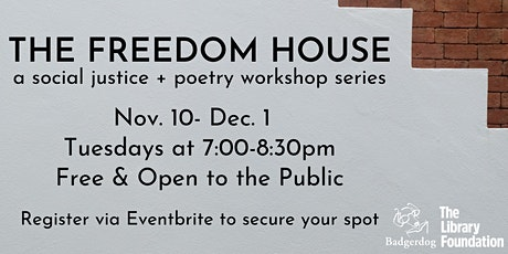 The Freedom House: A Social Justice & Poetry Workshop Series tickets