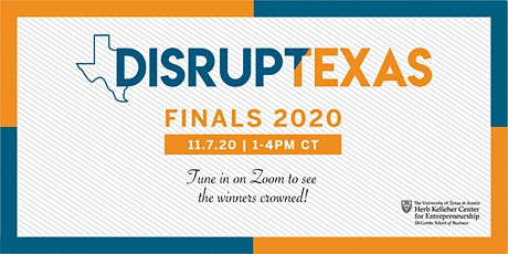 DisrupTexas Undergraduate Pitch Competition: 2020 Finals tickets