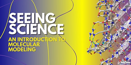 Seeing Science: An Introduction to Molecular Modeling tickets