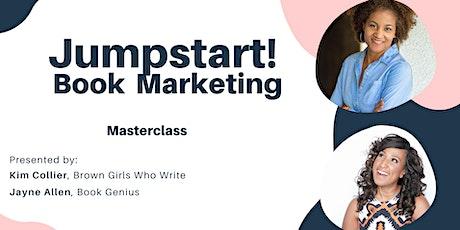 Jumpstart! Your Book Marketing Masterclass tickets