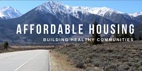 Affordable Housing: Building Healthy Communities - Grand & Jackson Counties tickets