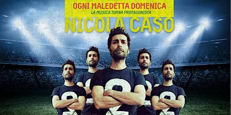Nicola Caso live biglietti