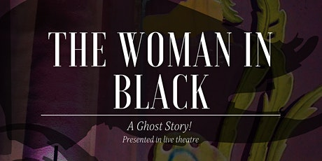 Woman in Black - A Ghost Story presented in Live Theater tickets