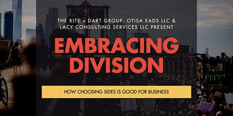 Embracing Division: How Choosing Sides is Good for Business tickets